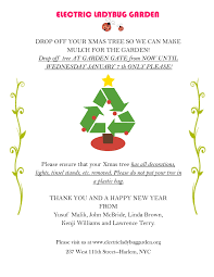 Christmas Tree Recycling Nyc 2016 by Electric Ladybug Garden Page 2 Of 3 A Greenthumb Community