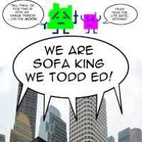 Sofa King We Todd Did Sayings by Sofa King Wee Todd Did Perplexcitysentinel Com
