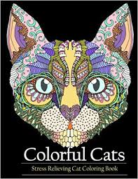 Amazon Adult Coloring Book Colorful Cats Stress Relieving Cat Books To Help You Relax And Unwind 9781944575915 Ameh