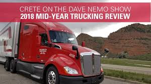 100 Crete Trucking MidYear Review Of The Industry On The Dave Nemo