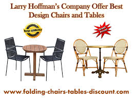 Larry Hoffman's Company Offer Best Design Chairs And Tables ...