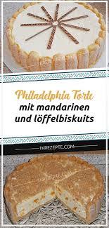 philadelphia torte mit mandarinen und löffelbiskuits 1k