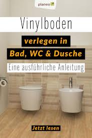 vinylboden in bad wc oder dusche verlegen eine