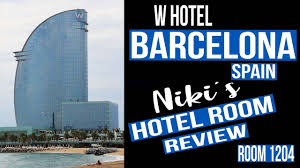 100 The W Hotel Barcelona Spain HOTEL BARCELONA SPAIN REVIE OF ROOM 1204 A Bucket List Location