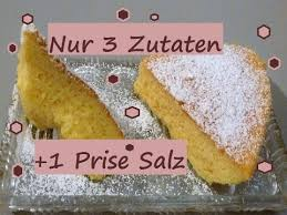kuchen mit nur 3 zutaten ok und 1 prise salz