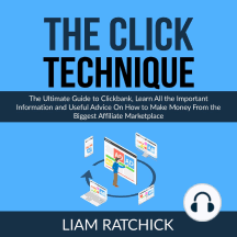 Useful Advice To For Your Click Technique The The Ultimate Guide To Clickbank Learn All The Important Information And Useful Advice On How To Make Money From The