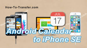 How to Transfer Calendar from Android to iPhone SE Easily