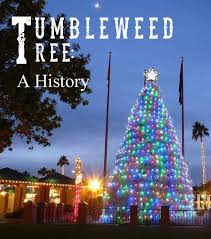 Tumbleweed Christmas Trees by Chandlerpedia Chandler Museum Archives