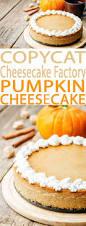 Easy Pumpkin Desserts With Few Ingredients by Pumpkin Cheesecake A Cheesecake Factory Menu Favorite