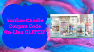 Yankee Candle Coupon Code Glitch! Mothers Day 2015! Free Walgreens Photo Book Coupon Code Yankee Candle Company Will Not Honor Their Feb 04 2018 Woodwick Candle Pet Hotel Coupons Petsmart Buy 3 Large Jar Candles Get Free Life Inside The Page Coupon Save 2000 Joesnewbalanceoutlet 30 Discount Theatre Red Wing Shoes Promo Big 10 Online Store 2 Get Free Valid On Everything Money Saver Sale Fox2nowcom Kurios Cabinet Of Curiosities Edmton Choice Jan 29 Retail Roundup Ulta Joann Fabrics