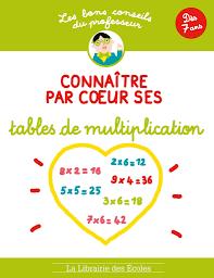 comment apprendre table de multiplication 5 techniques efficaces et ludiques pour apprendre ou se rappeler