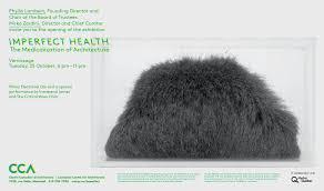 100 Cca Architects DAVID GARCIA STUDIO CCA Exhibit IMPERFECT HEALTH