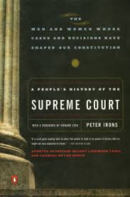 A Peoples History Of The Supreme Court Men And Women Whose Cases Decisions