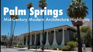 100 Midcentury Modern Architecture Palm Springs MidCentury Highlights