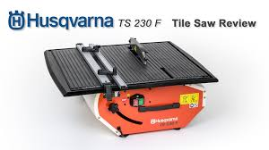husqvarna tile saw ts 250 husqvarna ts 230 f electric tile saw review by tradetiler