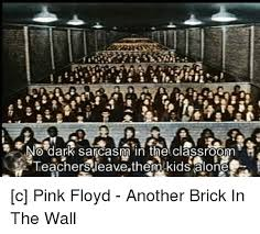 Pink Floyd Teacher And Classroom No Dark Sarcasm In The Teachersleave Them