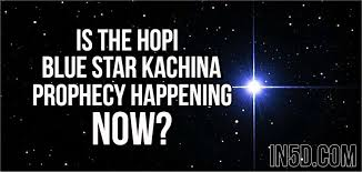 Is The Hopi Blue Star Kachina Prophecy Happening NOW
