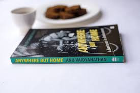 Book Review Anywhere but Home by Anu Vaidyanathan