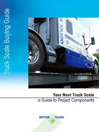 Buying_Guide_Truck_Scales_EN_v11_low.pdf | Metrology | Truck About Cat Scale Truck Scale Wikipedia Best Weigh Co Inc Fastweigh 10 Tac Insight San Francisco Goodwill Taps Byd To Supply 11 Zeroemission Survivor Otr Steel Deck Above Ground Scales Siouxland Service Rice Lake Weighing Systems Track Bridge Rail Field Trip Inspecting Heavy Sr