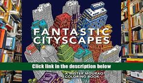 PDF Download Fantastic Cityscapes A Mister Mourao Coloring Book FULL VERSION