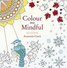Colour Me Mindful Seasons Colouring Bk By Anastasia Catris