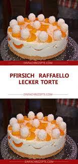 pfirsich raffaello lecker torte leckere torten