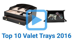 Mens Dresser Top Valet by Top 10 Valet Trays Of 2016 Video Review