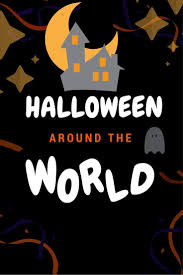 Countries That Dont Celebrate Halloween by Best 25 Halloween Around The World Ideas On Pinterest Simple