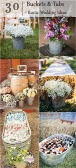 40 Rustic Country Buckets Tubs Wedding Ideas
