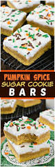 Pumpkin Spice Hershey Kisses Cookies by Pumpkin Spice Sugar Cookie Bars Recipe Fall Dessert Recipes