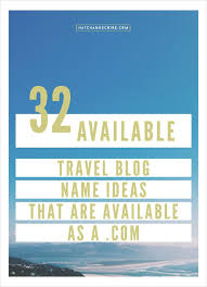 Catchy Names For Travel Agencies 9 Best Blog Name Ideas Images