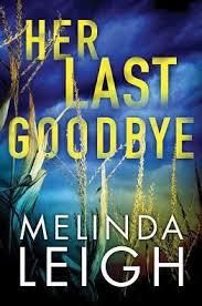 Her Last Goodbye Morgan Dane Series 2 By Melinda Leigh Paperback