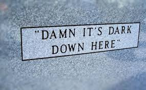 Funny Halloween Tombstones Epitaphs by 29 Unforgettable Epitaphs Mental Floss