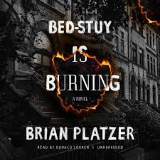 Blue Eyes Meets Bed Stuy by Bed Stuy Is Burning A Novel Brian Platzer 9781538429020 Amazon