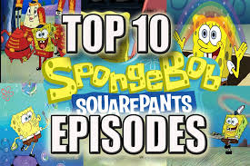 top 10 spongebob episodes of all time youtube