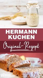 hermann teig original rezept für den leckeren kuchen