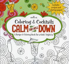 Hallmark Coloring Cocktails Calm The Hell Down A Recipe Book For Girls Night In Amazon Books