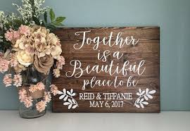 Together Is A Beautiful Place To Be Rustic Wood Wedding Sign Favorite Decor Country Love Gift