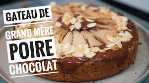 gateau d anniversaire herve cuisine recette du gateau poires chocolat un gâteau de grand mère qui