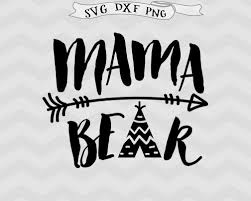 Mama Bear SVG Teepee Svg Arrow Mother Mom Clipart