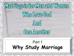 The Marriage Bed Is Undefiled by Part 1 Why Study Marriage 1 Importance Of Marriage U201cmarriage Is