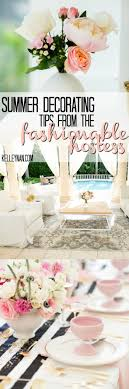 summer decorating tips from the fashionable hostess kelley nan