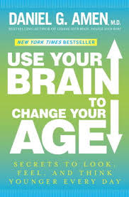Use Your Brain To Change Age Secrets Look Feel And Think