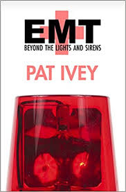 EMT Beyond the Lights and Sirens Pat Ivey Amazon