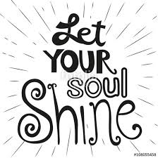 Motivated Quote Let Your Soul Shine Cute Fonts Idear For Card Flyer