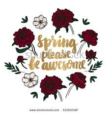 Gold Inscription Spring Please Be Awesome Written By Hand In A Trendy Calligraphic
