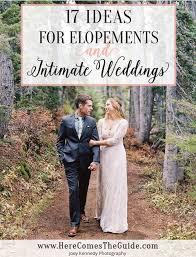 17 Elopement Ideas Hot Wedding Trends Pinterest