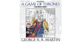 The Official A Game Of Thrones Coloring Book An Adult