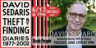 Order Your Tickets Including A Copy Of The New Book Theft By Finding From Our Website Bookpeople David Sedaris Tells All In That Is