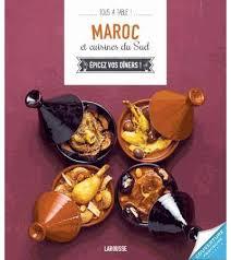 cuisine du maroc maroc et cuisines du sud broché collectif achat livre ou